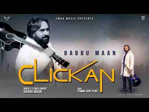 Photo of Clickan Lyrics – Babbu Maan – Pagal Shayar | Latest Punjabi Songs