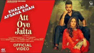 Photo of Att Oye Jatta Lyrics in English and Punjabi – Khazala ft. Afsana Khan
