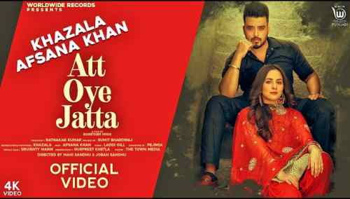 Photo of Att Oye Jatta Lyrics in English and Punjabi – Khazala ft. Afsana Khan
