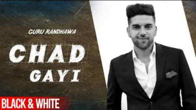 Photo of Chhad Gayi Lyrics in  English and Punjabi | Guru Randhawa