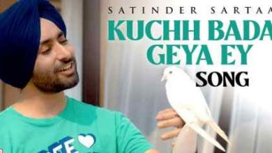 Photo of Kuchh Badal Geya Ey Lyrics in English and  Punjabi  | Satinder Sartaaj