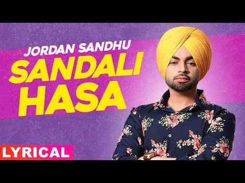 Sandli Hassa Lyrics in English and Punjabi - Jordan Sandhu | Bunty Bains