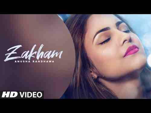 Zakham Lyrics - Anusha Randhawa Ft. Johnny Vick - Punjabi Song 2020
