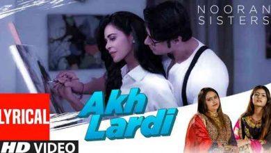 Photo of Akh Lardi Lyrics in English and Punjabi | Nooran Sisters | Nivedita Chandel