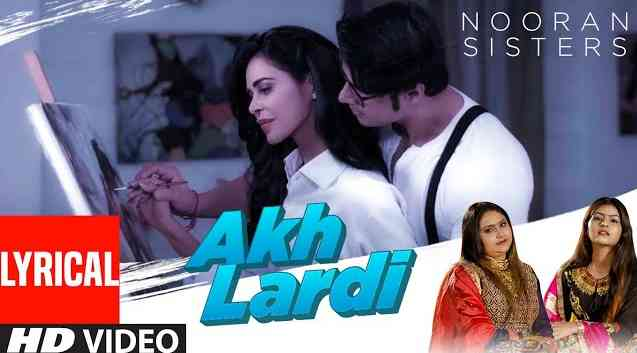 Photo of Akh Lardi Lyrics in English and Punjabi | Nooran Sisters | Nivedita Chandel