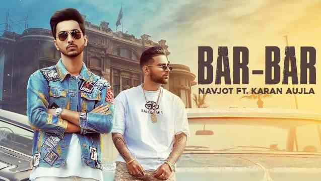Bar Bar Lyrics in English and Punjabi | Navjot Ft. Karan Aujla Latest songs