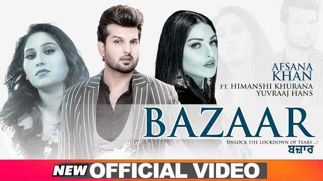 Bazaar Lyrics in English and Punjabi | Afsana Khan Ft Himanshi Khurana