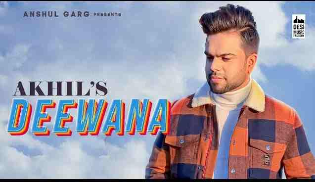 Deewana Chords and Lyrics in English - Akhil | Pav Dharia | Desi Routz