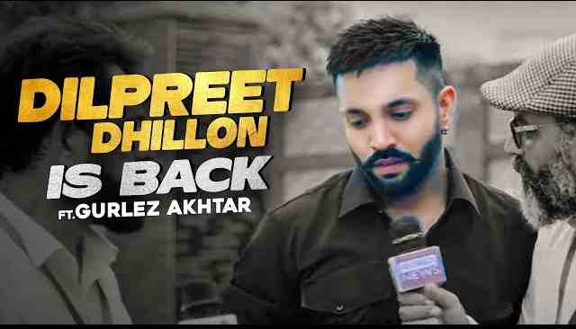 Photo of Dilpreet Dhillon Is Back Lyrics in English and Punjabi Ft Gurlez Akhtar