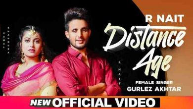 Photo of Distance Age  Lyrics in English and Punjabi | R Nait Feat Gurlez Akhtar