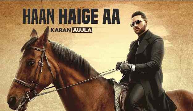 Haan Haige aa Lyrics in English & Punjabi|KARAN AUJLA ft. Gurlez Akhtar