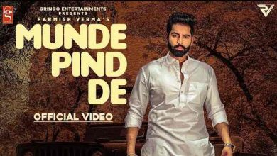 Photo of Munde Pind De Lyrics in English and Punjabi | Parmish Verma | Agam