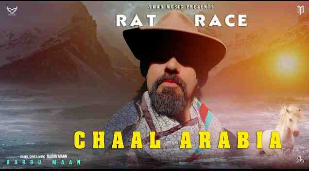 Photo of Rat Race | Chaal Arabia Lyrics in English and Punjabi | Babbu Maan
