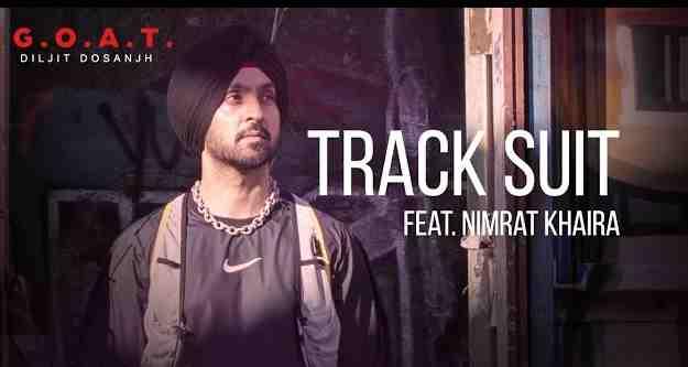 Photo of Track Suit Lyrics in English and  Punjabi | Diljit Dosanjh Feat. Nimrat Khaira