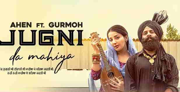 Photo of Jugni Da Mahiya  Lyrics in English and Punjabi | Ahen Ft Sonia Mann