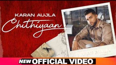 Chithiyaan Lyrics in English and Punjabi | KARAN AUJLA | Latest Song